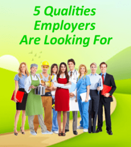 5 Qualities Employers Are Looking For