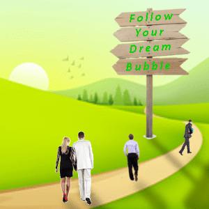 Follow Your Dream Bubble