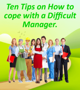 Ten Tips on How to cope with a Difficult Manager