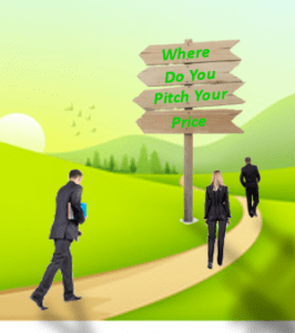 Where Do You Pitch Your Price