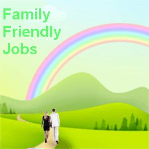 Family Friendly Jobs