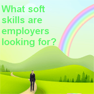 What soft skills are employers looking for