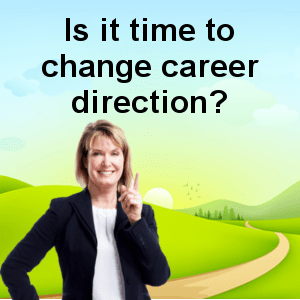 Is it time to change career direction