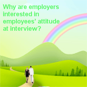attitude at interview