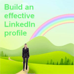 Build an effective LinkedIn profile