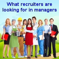 What recruiters are looking for in managers