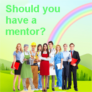 Should You have a Mentor