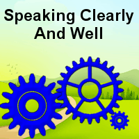 Speaking Clearly and well
