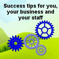 Success tips for you, your business and your staff