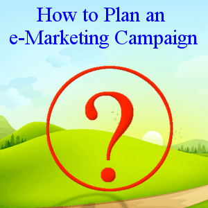 How to Plan an e-marketing campaign
