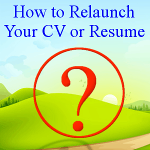 How to Relaunch your CV or Resume