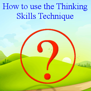 How to use the Thinking Skills Technique