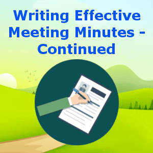 Writing Effective Meeting Minutes - Continued