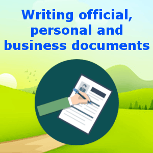 Writing official, personal and business documents 1