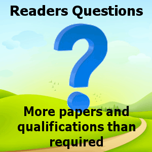 More papers and qualifications than required