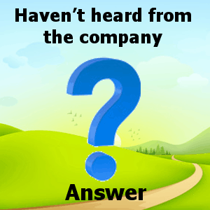 havent-heard-from-the-company-answer