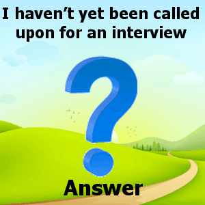 i-havent-yet-been-called-upon-for-an-interview-answer