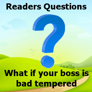 what-if-your-boss-is-bad-tempered