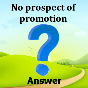 no-prospect-of-promotion-answers