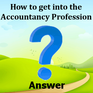 how-to-get-into-the-accountancy-profession-answers