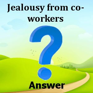jealousy-from-co-workers-answers