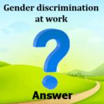 Gender discrimination at work