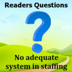 No adequate system in staffing