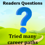 Tried many career paths